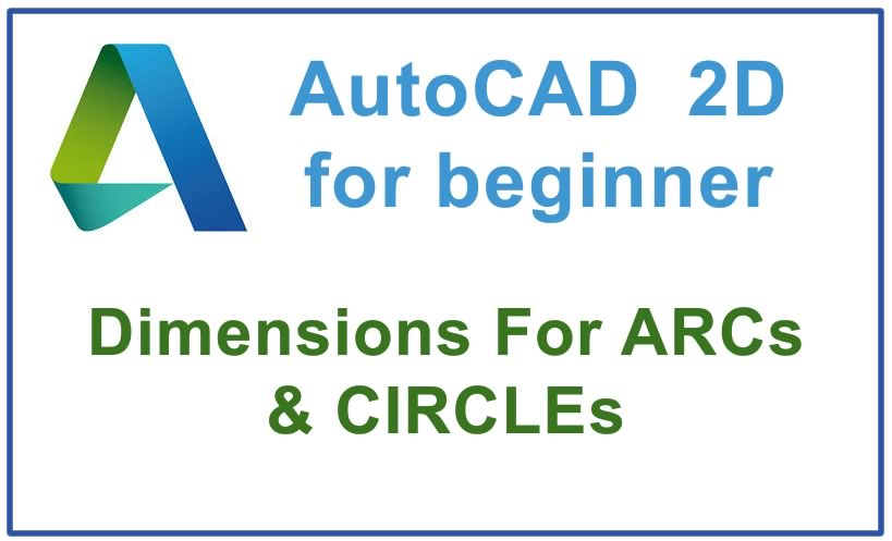 Photo of How to use Dimensions For ARCs & CIRCLEs