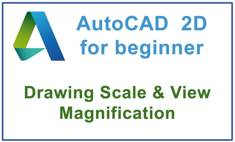 Photo of How to use Drawing Scale & View Magnification in AutoCAD
