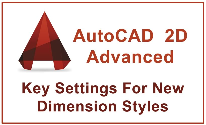 Photo of Key Settings For New Dimension Styles