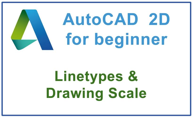 Photo of How to use linetypes & Drawing Scale