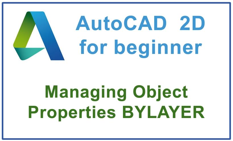 Photo of How to manage Object Properties BYLAYER