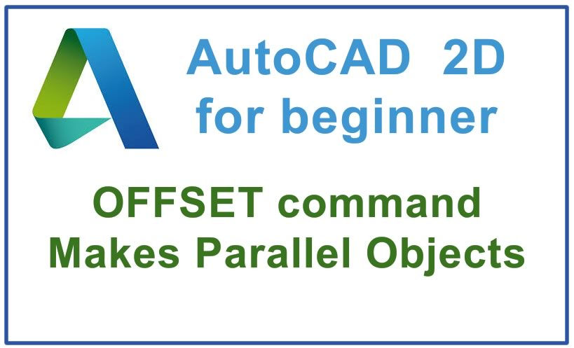 Photo of How to use OFFSET command and Makes Parallel Objects