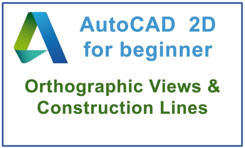Photo of How to use Orthographic Views & Construction Lines
