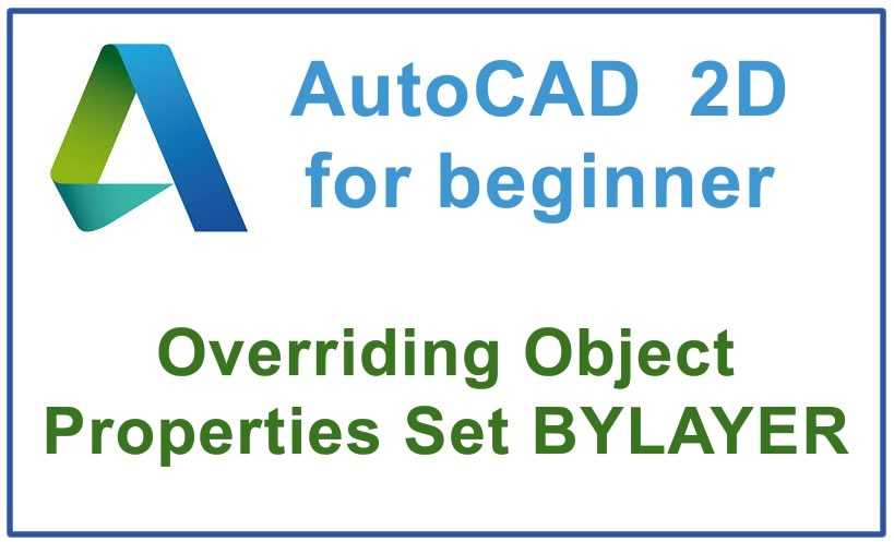 Photo of How to override Object Properties Set BYLAYER