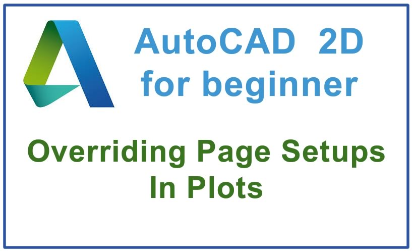Photo of How to Override Page Setups In Plots