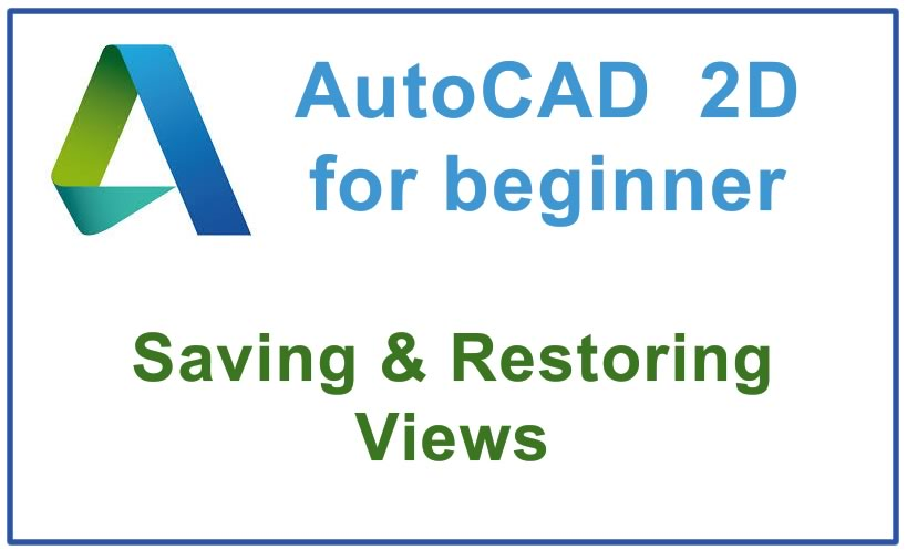 Photo of How to save and Restore Views in a drawing in AutoCAD