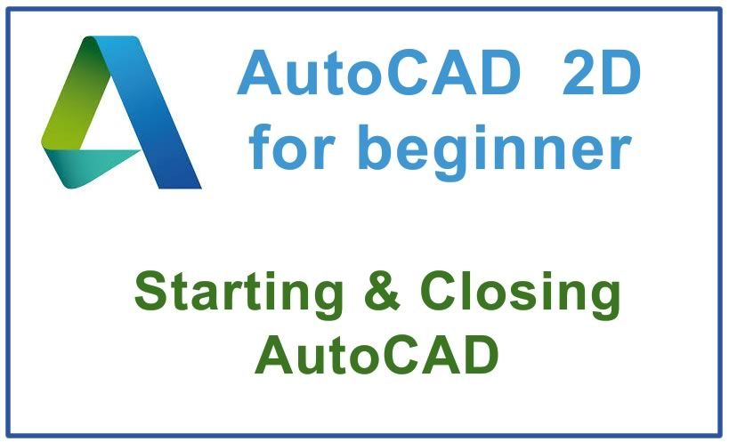 Photo of How to start and close AutoCAD