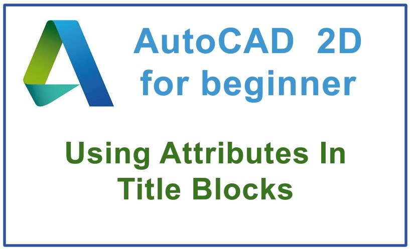 Photo of How to use Attributes In Title Blocks