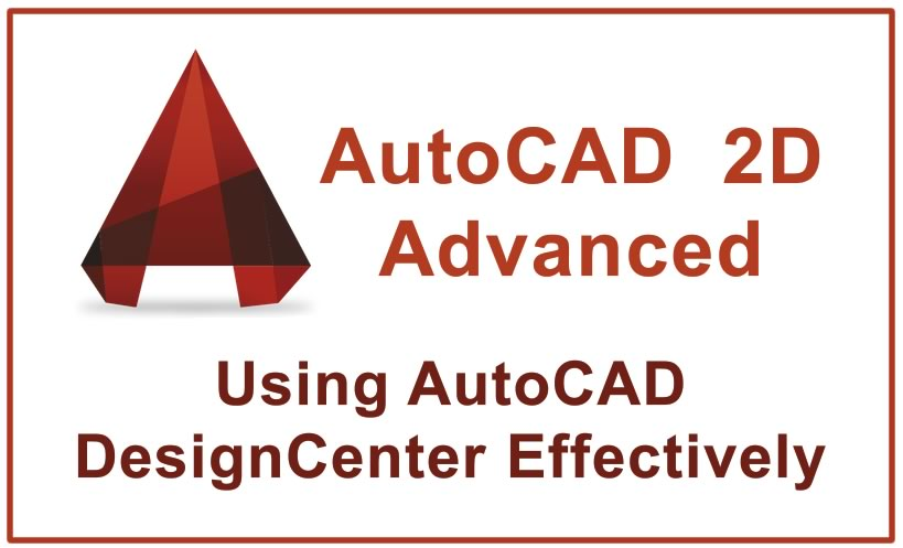Photo of Using AutoCAD DesignCenter Effectively