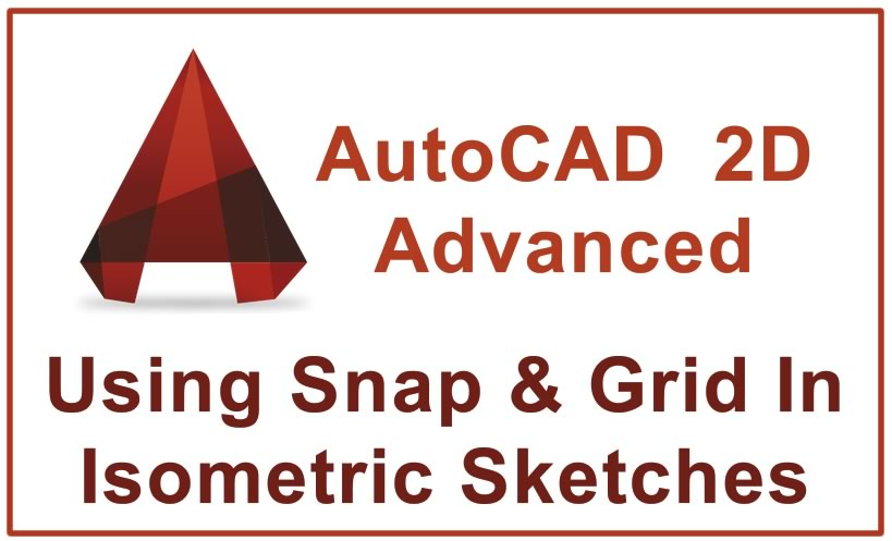 Photo of Using Snap & Grid In Isometric Sketches