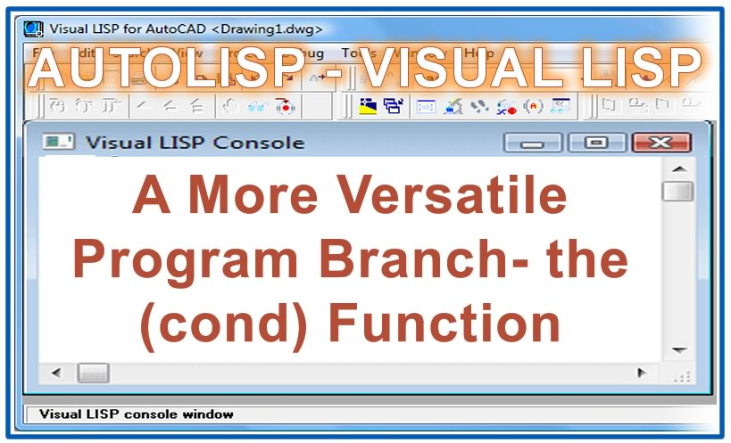 Photo of A More Versatile Program Branch- the (cond) Function with autolisp in AutoCAD
