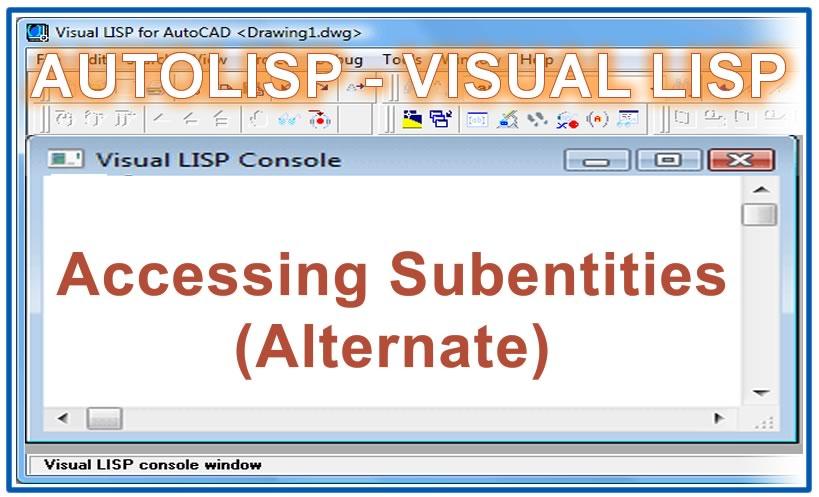 Photo of Accessing Subentities (Alternate) with autolisp in AutoCAD