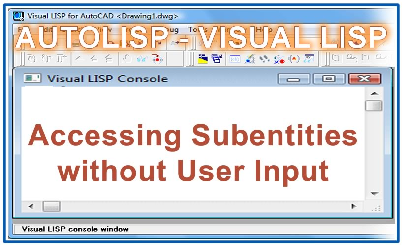 Photo of Accessing Subentities without User Input with autolisp in AutoCAD