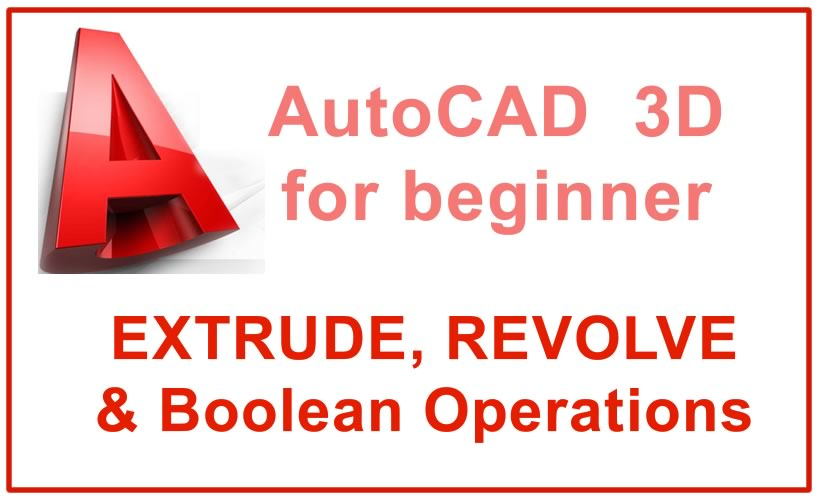 Photo of EXTRUDE, REVOLVE & Boolean Operations