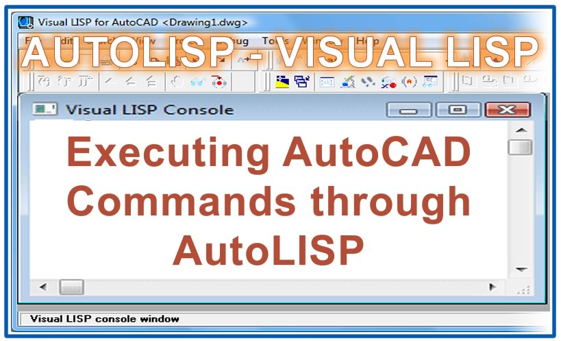 Photo of Executing AutoCAD Commands through AutoLISP