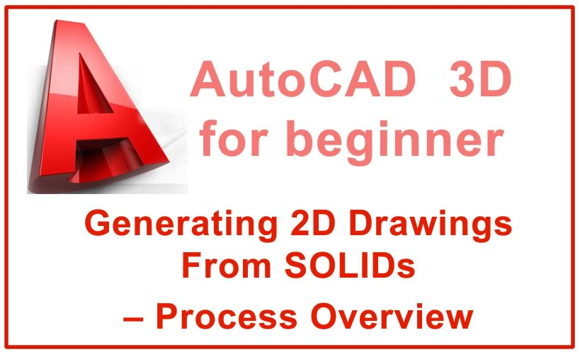 Photo of Generating 2D Drawings From SOLIDs – Process Overview