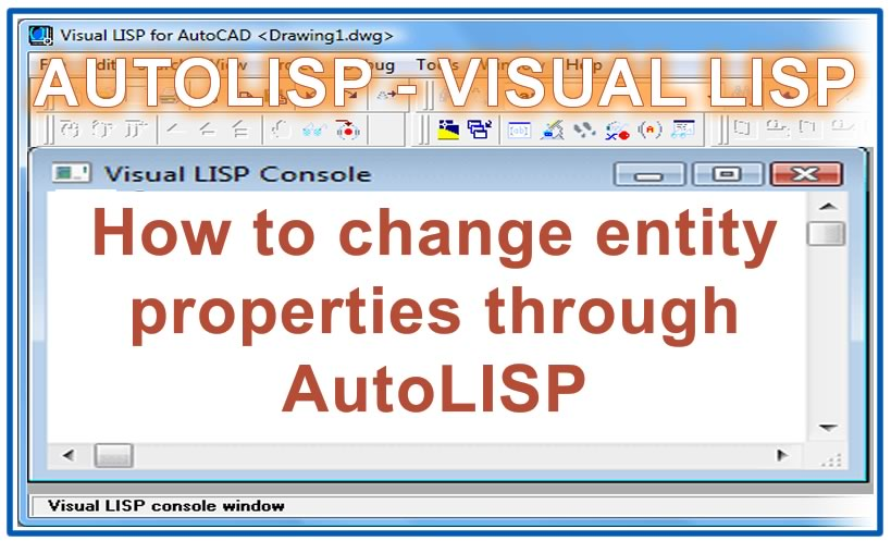 Photo of How to change entity properties through AutoLISP with autolisp in AutoCAD