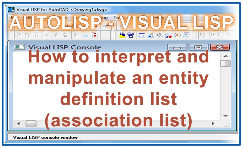 Photo of How to interpret and manipulate an entity definition list (association list) with autolisp in AutoCAD