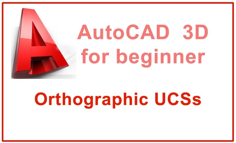 Photo of Orthographic UCSs in a 3D drawing