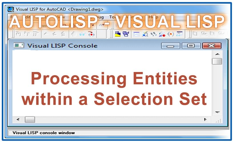 Photo of Processing Entities within a Selection Set with autolisp in AutoCAD