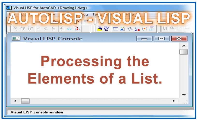 Photo of Processing the Elements of a List with autolisp in AutoCAD