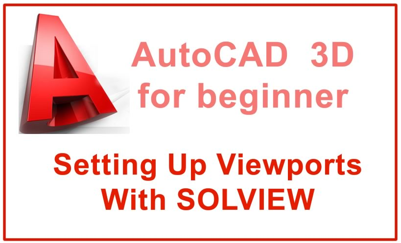 Photo of Setting Up Viewports With SOLVIEW in a 3D drawing