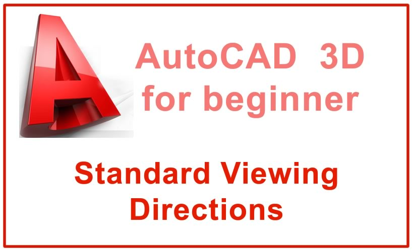 Photo of Standard Viewing Directions in a 3D drawing