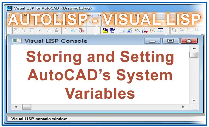 Photo of Storing and Setting AutoCAD's System Variables with Autolisp