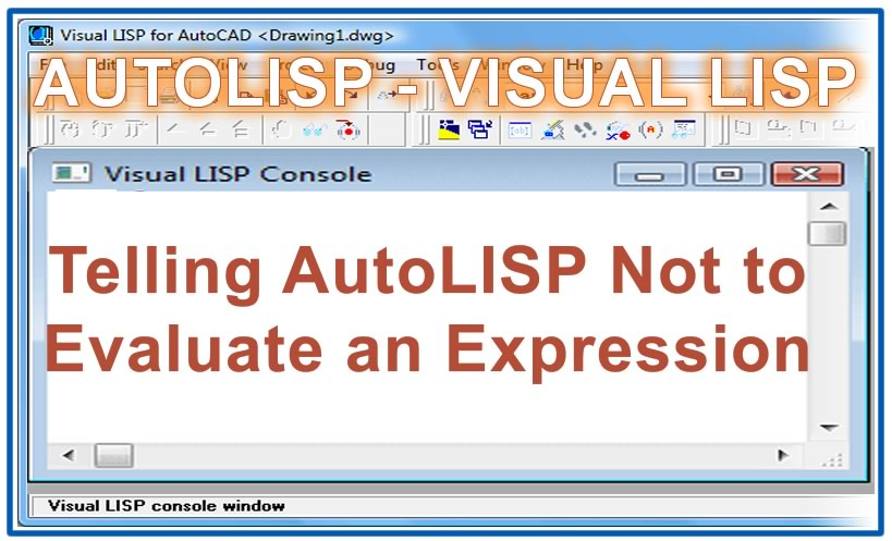 Photo of Telling AutoLISP Not to Evaluate an Expression