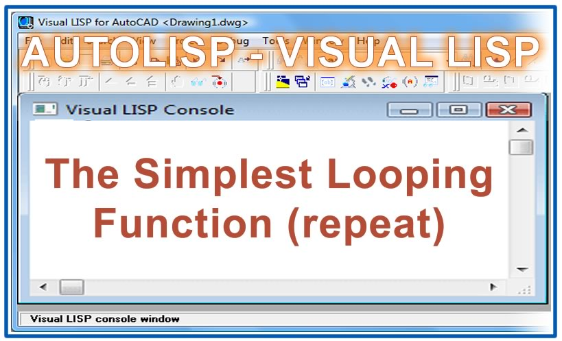 Photo of The Simplest Looping Function (repeat) with autolisp in AutoCAD