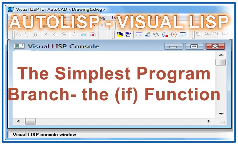 Photo of The Simplest Program Branch- the (if) Function with autolisp in AutoCAD