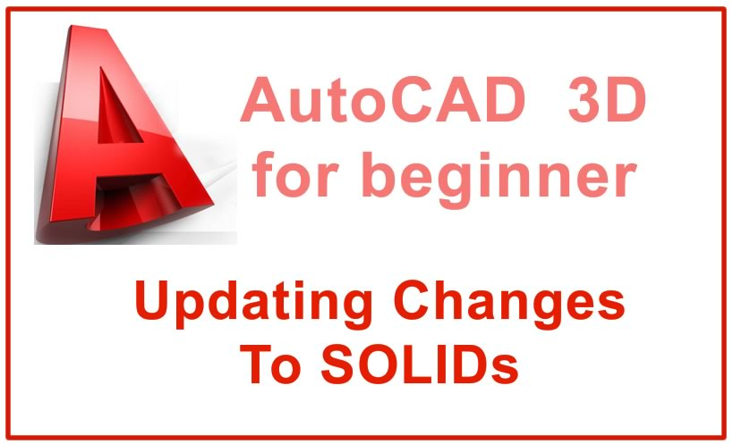 Photo of Updating Changes To SOLIDs in 3D drawing