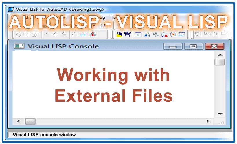 Photo of Working with External Files with autolisp in AutoCAD