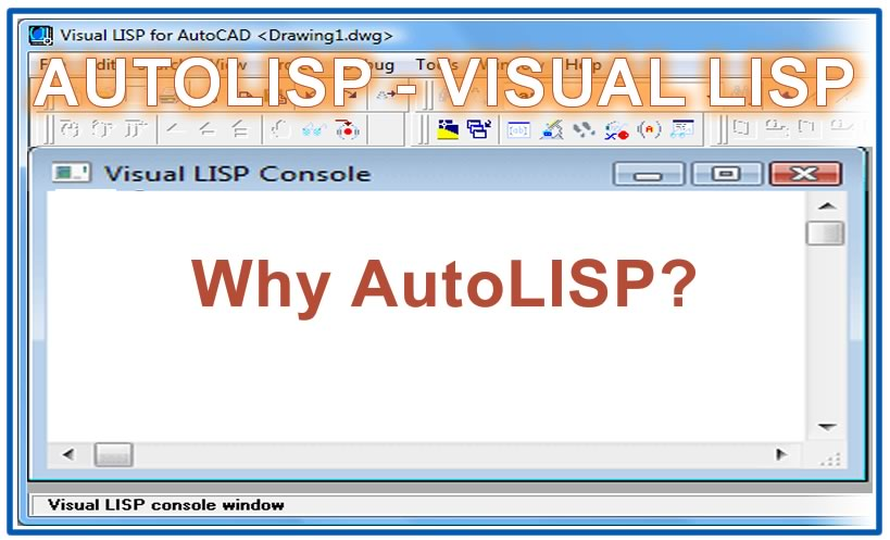 Photo of why AutoLISP in AutoCAD?